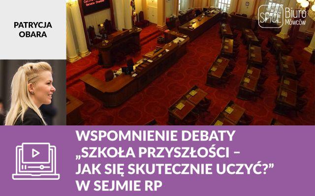 """Wspomnienie debaty """"Szkoła przyszłości – jak się skutecznie uczyć?"""" w Sejmie RP"""