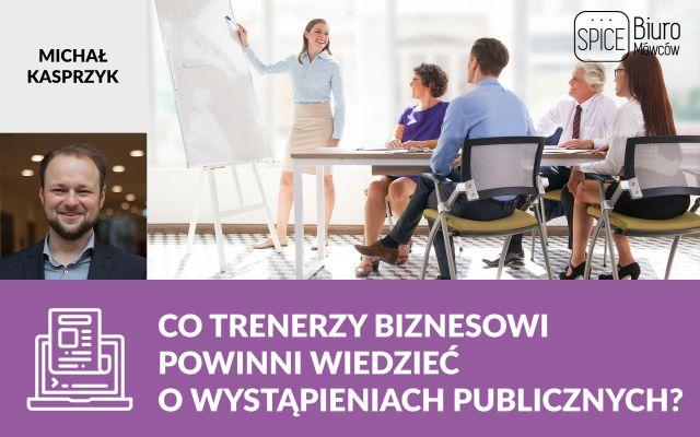 Co trenerzy biznesowi powinni wiedzieć o wystąpieniach publicznych?